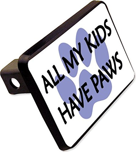 ALL MY KIDS HAVE PAWS Trailer Hitch Cover Plug Funny Dog Cat Novelty