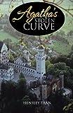 Agatha?s Stolen Curve, Hensley Tran, 1475973101