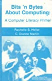 img - for Bits 'n Bytes About Computing: A Computer Literacy Primer book / textbook / text book