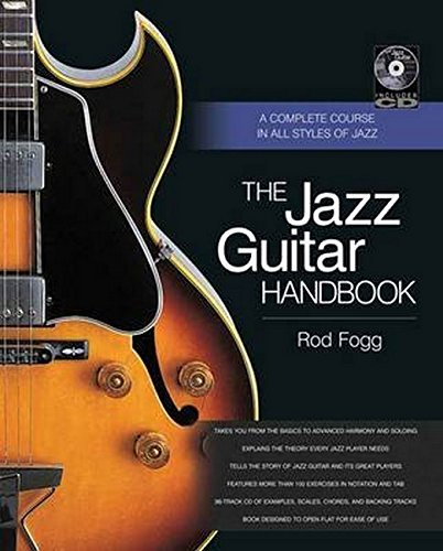 The Jazz Guitar Handbook: A Complete Course in All Styles of Jazz ...