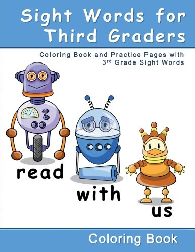 Sight Words for Third Graders - Coloring Book and Practice  Pages with 3rd Grade Sight Words: A children's educational workbook with easy coloring ... help with reading comprehension for grade 3)