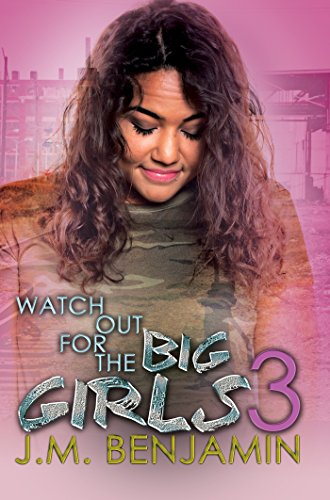Watch out for the big girls 3 kindle edition by jm benjamin watch out for the big girls 3 by benjamin jm fandeluxe Images