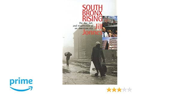 Amazon com: South Bronx Rising: The Rise, Fall, and