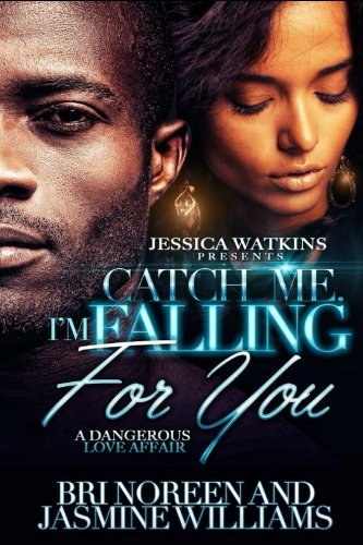 Read Online Catch Me. I'm Falling For You pdf