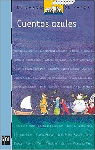Amazon.com: Cuentos Azules/ Blue Stories (El Barco De Vapor) (Spanish Edition) (9788434878495): Chata Lucini: Books