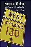 Becoming Western, Liza Nicholas and Liza J. Nicholas, 0803233507