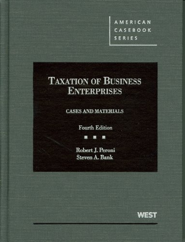 314194878 - Taxation of Business Enterprises, Cases and Materials (American Casebook Series)