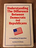 img - for Understanding the Difference Between Democrats and Republicans and H. Ross Perot book / textbook / text book