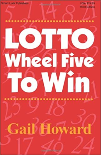 Lotto Wheel Five to Win, 3rd Edition: Gail Howard