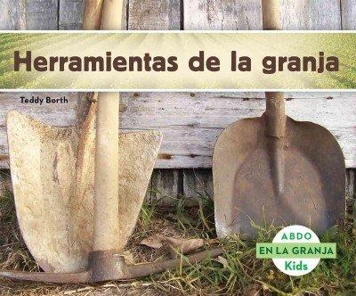 Herramientas de la granja (En La Granja / On the Farm) (Spanish Edition) by Abdo Kids