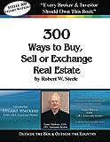 Steele 300 - Stuart Watkins: 300 Ways to Buy, Sell, or Exchange Real Estate Pdf