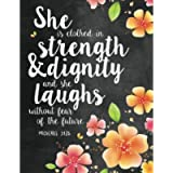 She is Clothed in Strength & Dignity and She Laughs Without Fear of the Future: Proverbs 31:25 Woman Notebook, Journal…