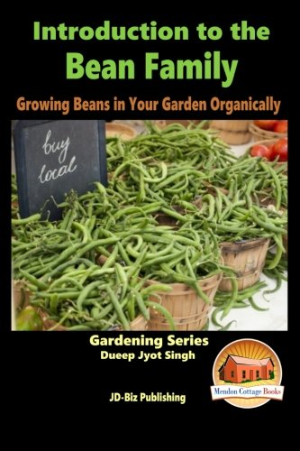 Download Introduction to the Bean Family - Growing Beans in Your Garden Organically pdf epub