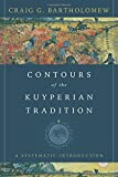 img - for Contours of the Kuyperian Tradition: A Systematic Introduction book / textbook / text book