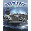 Aircraft Carriers: Runways at Sea (Vehicles on the Move)