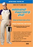 Weekend Painter's DVD. How to Paint Like a Pro!