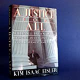 A Justice for All: William J. Brennan, Jr., and the Decisions That Transformed America