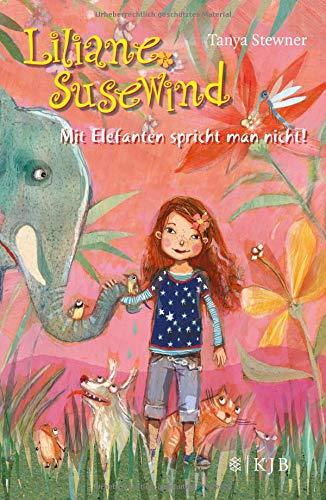Liliane Susewind – Mit Elefanten spricht man nicht! (Liliane Susewind ab 8)