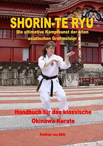 Shorin-Te Ryu: Handbuch für das klassische Okinawa-Karate