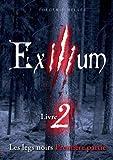 Exilium, Tome 2 : Les legs noirs : 1ère partie