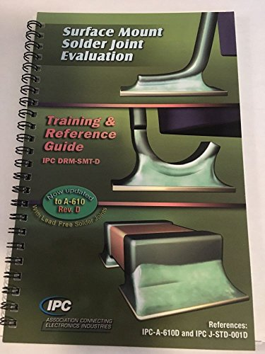 - SURFACE MOUNT SOLDER JOINT EVALUATION TRAINING & REFERENCE GUIDE IPC DRM-SMT-D