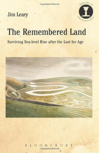 The Remembered Land  Debates In Archaeology