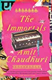 The Immortals, Amit Chaudhuri, 0307454657
