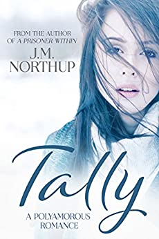 TALLY: A Polyamorous Romance by [Northup, J.M.]