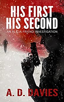 His First His Second (An Alicia Friend Investigation Book 1) by [Davies, A. D.]