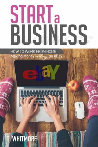 start-a-business-how-to-work-from-home-making-money-selling-on-ebay