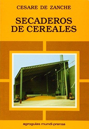 Descargar Libro Secaderos De Cereales De Cesare Cesare De Zanche