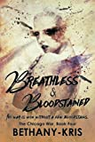 Breathless & Bloodstained (The Chicago War) (Volume 4)