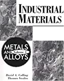 img - for Industrial Materials: Volume 1, Metals and Alloys by David A. Colling (1994-12-25) book / textbook / text book