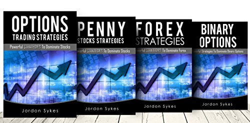 Stocks: 4 Manuscripts: Penny strategies,Options strategies,Forex strategies, Binary strategies (stock market,day trading,stocks)