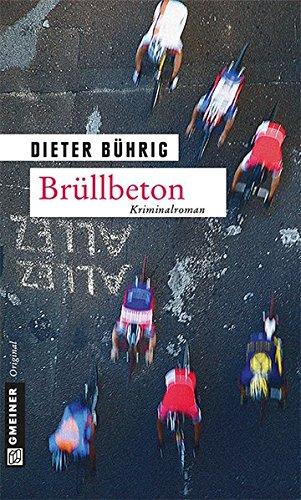 Brüllbeton (Kriminalromane im GMEINER-Verlag)