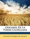 Origenes de la Poesia Castellan, Luis Jose Velazquez De Velasco, 1148972331