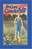 In Care of the Conductor, Jim Rogers, 0929292766