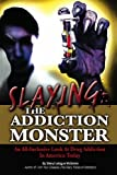Slaying the Addiction Monster, Sheryl McGinnis, 1439209014
