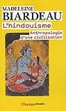 L'hindouisme : Anthropologie d'une civilisation par Biardeau