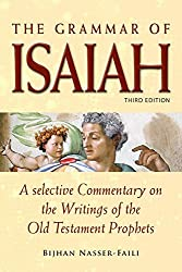 The Grammar of Isaiah: A Selective Commentary on the Writings of the Old Testament Prophets