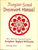 Jungian-Senoi Dreamwork Manual, Williams, Strephon K., 0918572045