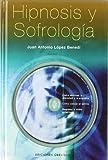 Hipnosis y Sofrologia, Lopez Benedi Juan Antonio and Juan Antonio López Benedi, 8497772806