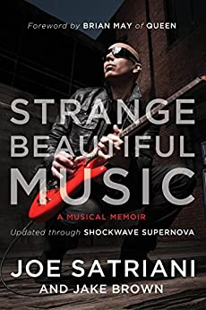 Strange Beautiful Music: A Musical Memoir by [Satriani, Joe, Satriani, Joe, Brown, Jake, Brown, Jake]