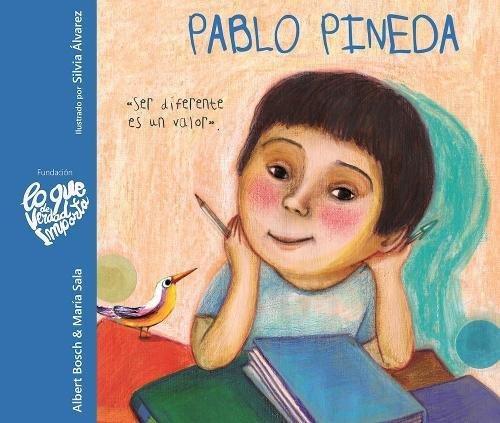 Pablo Pineda: Ser diferente es un valor (Lo que de verdad importa) (Spanish Edition)