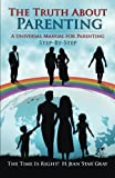 img - for The Truth About Parenting: A Universal Manual for Parenting book / textbook / text book