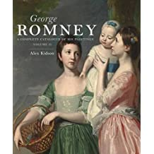 George Romney: A Complete Catalogue of His Paintings (The Paul Mellon Centre for Studies in British Art) by Alex Kidson (2015-06-30)