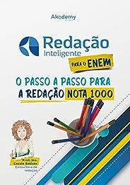 Redação inteligente para o ENEM: o passo a passo para a redação nota 1000