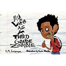 My Life as a Third Grade Zombie (My Life as a 3rd GradeÖ)