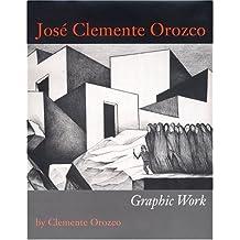 Jose Clemente Orozco: Graphic Work (Joe R. & Teresa Lozano Long Series in Latin American & Latino Art & Culture) by Clemente Orozco (2004-09-01)