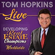 Developing Real Estate Champions Speech by Tom Hopkins Narrated by Tom Hopkins